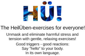 HeilÜben-exercises mean training our skills and using them for self-help